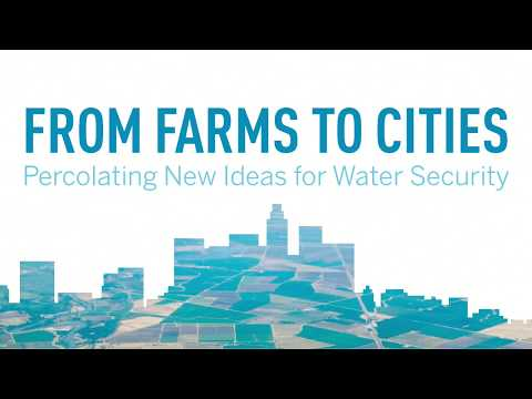 From Farms to Cities: Percolating New Ideas for Water Security (9/6/17)