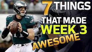 7 Things that Made Week 3 AWESOME!   NFL Highlights