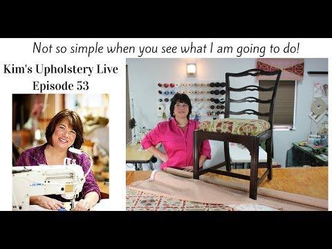 Kim's Upholstery Live Episode 53