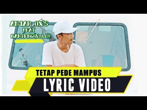 ANJAR OX'S - Tetap Pede Mampus [Feat. Banteng] ( Lyric Video )
