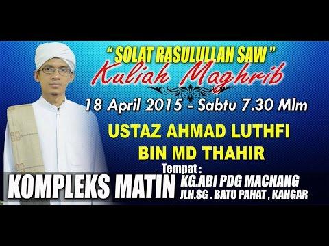 Ustaz Ahmad Luthfi Md Thahir ( 18 April 2015 )