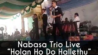 Video Nabasa Trio - Holan Ho Do Hallethu (Live) download MP3, 3GP, MP4, WEBM, AVI, FLV Agustus 2018