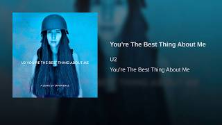 You re The Best Thing About Me