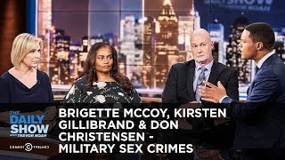 BriGette McCoy, Kirsten Gillibrand & Don Christensen - Military Sex Crimes | The Daily Show