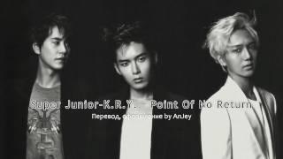 Download Video [RUS SUB/ РУС САБ] 슈퍼주니어-K.R.Y. (Super Junior-K.R.Y.) - Point Of No Return MP3 3GP MP4