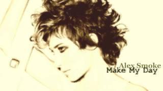 Alex Smoke - Make My Day [HD]