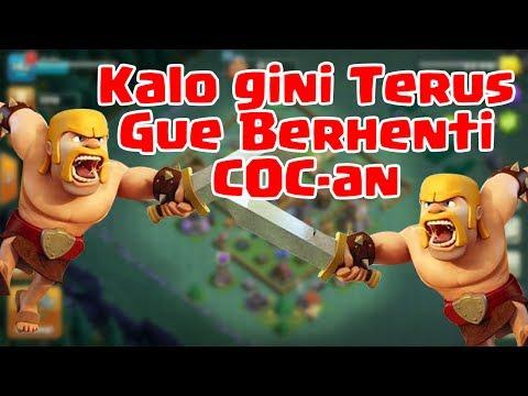 Kalo Gini Terus Gue Berhenti Main Clash of Clans :(