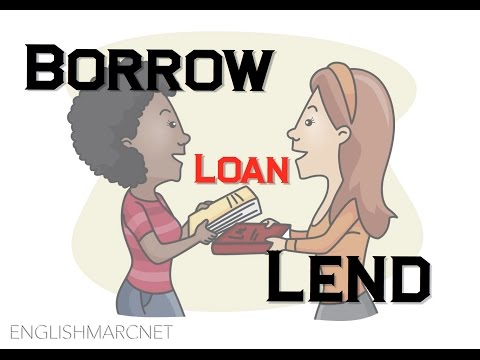 Confusing English: borrow, lend & loan (Differenza tra BORROW, LEND e LOAN)