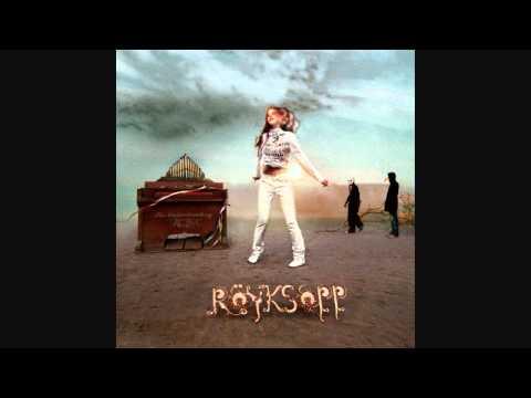 Röyksopp - Alpha Male