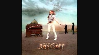 Röyksopp - Alpha Male