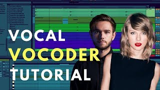 "Create Vocoder Vocals like Zedd's ""The Middle"" & Taylor Swift's ""Delicate"""