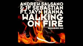 Andrew Salsano & JF Sebastian Feat Jayn Hanna - Walking On Fire (Dr Kucho! Remix)