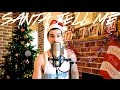 Download Ariana Grande - Santa Tell Me (Christmas Cover) MP3 song and Music Video