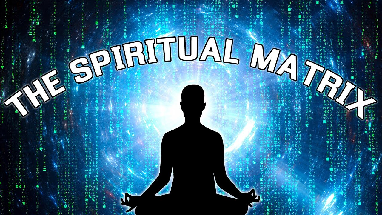 The Spiritual Matrix