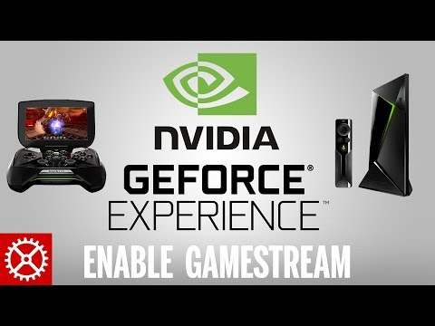 How To Enable Nvidia Shield GameStream in GeForce Experience