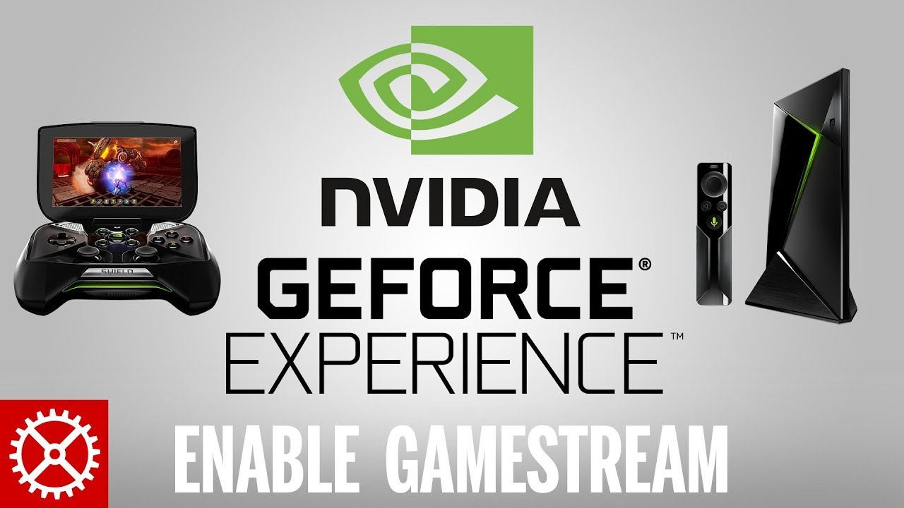 How To Enable Nvidia Shield GameStream in GeForce Experience 3 2+
