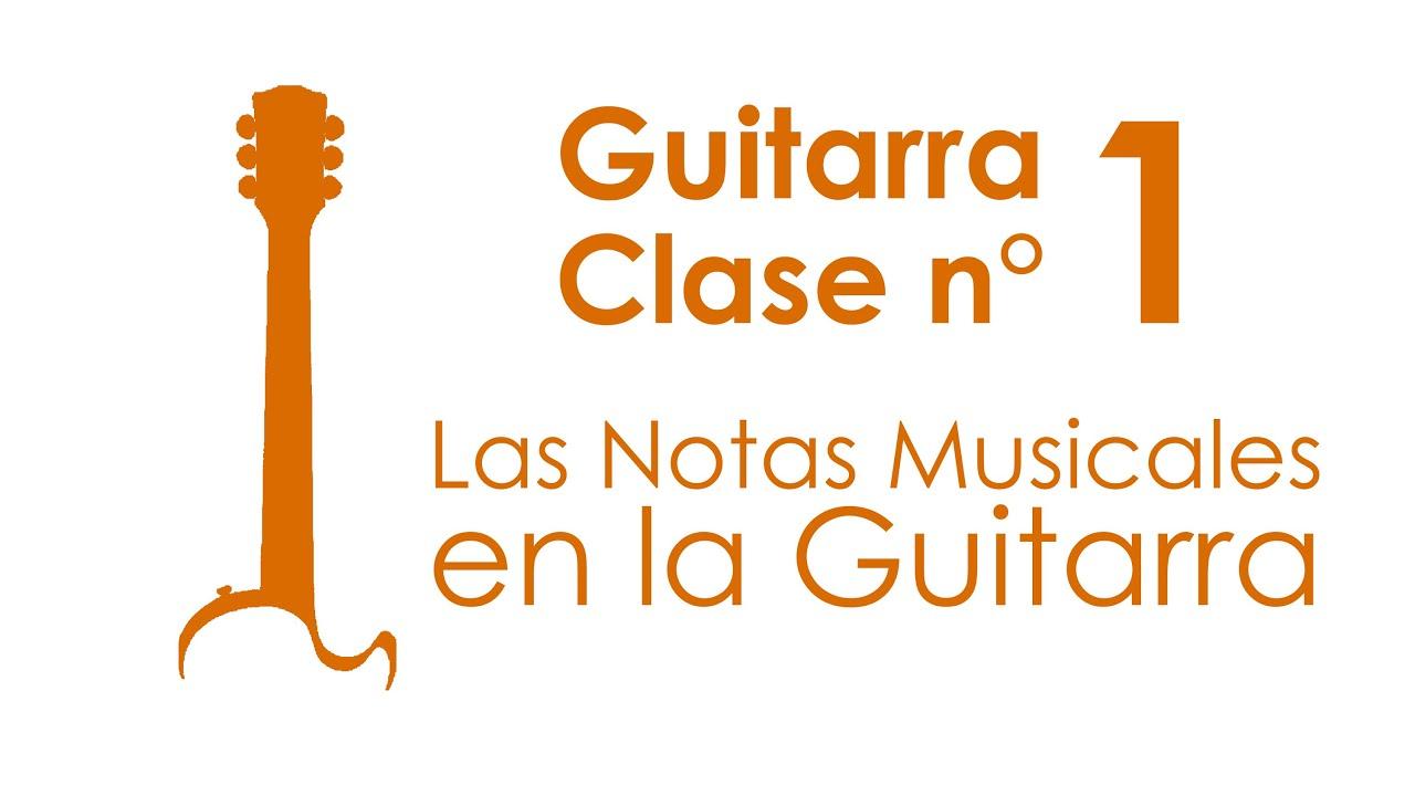 Las Notas Musicales en la Guitarra | Guitarra, Clase 1