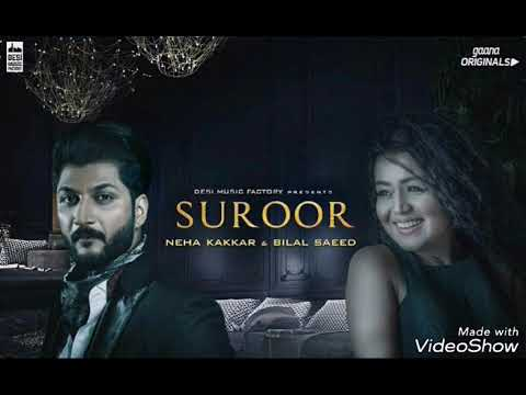 SUROOR - Neha Kakkar , Bilal Saeed | Official Music Video | Gaana Originals