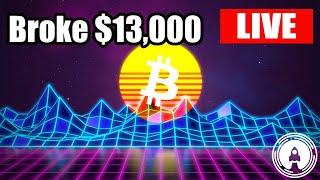 Bitcoin over $13,000+ Live Stream!