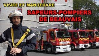 Pompier de BEAUVAIS ( visite et manoeuvre ) SDIS 60