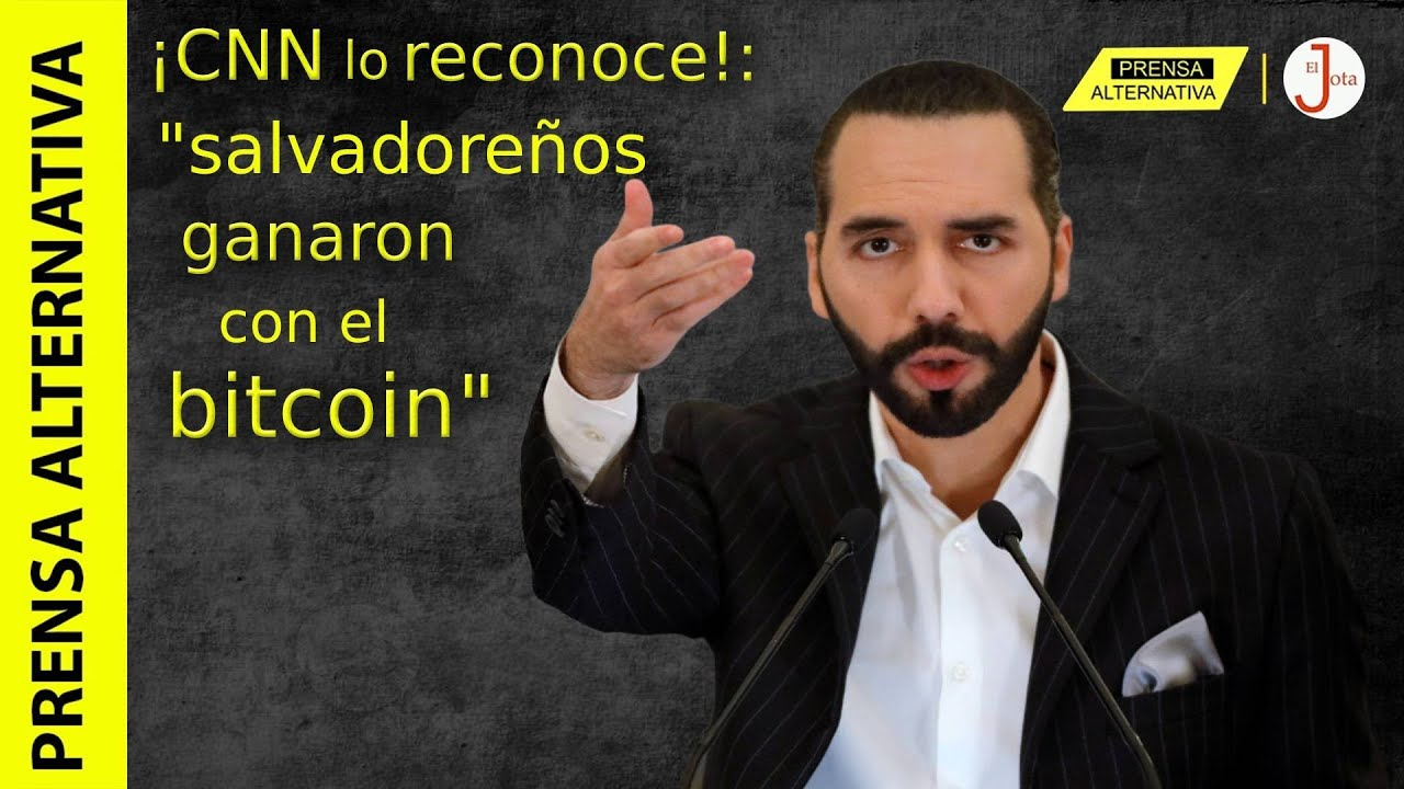 """Efecto Bukele hace """"rectificarse"""" a la CNN: """"Bitcoin NO es un peligro para sus usuarios""""!"""