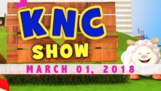 KNC Show March 01 2018