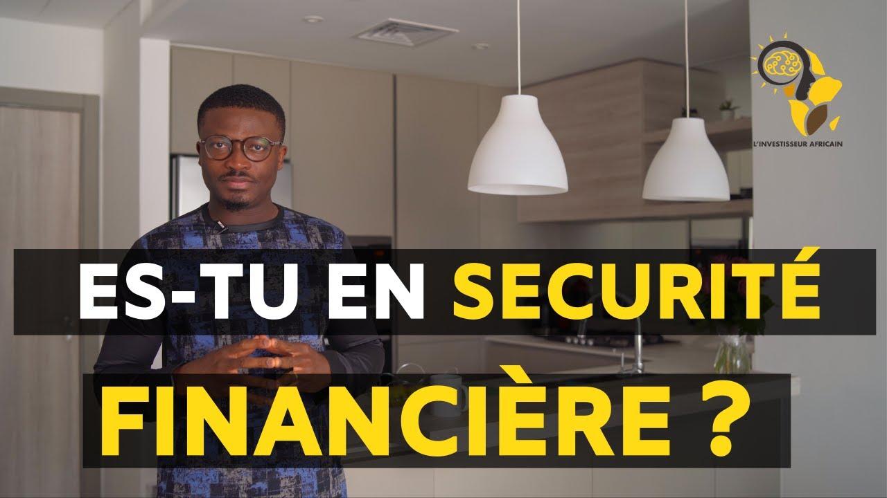 Es-tu en sécurité Financière ? Si non, tu es en DANGER !!