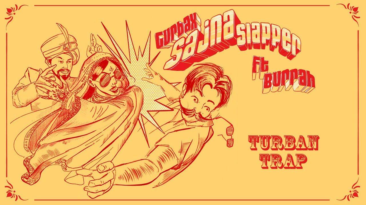 Sajna Slapper - Gurbax feat. Burrah | Turban Trap