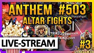 Anthem #503 🔴 ALTAR Fights [ALL SUBTITLES] #3 - Rise of Kingdoms ROK Fleisch