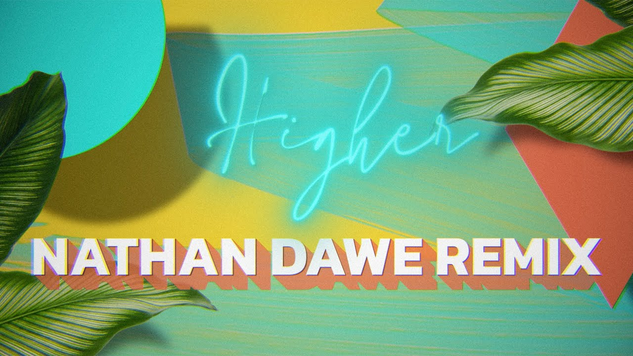 Clean Bandit - Higher (feat. iann dior) [Nathan Dawe Remix]