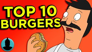 Top 10 Burgers from Bob's Burgers (Tooned Up S2 E53)