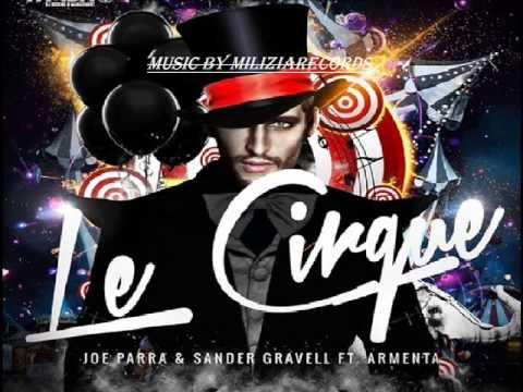 Joe Parra & Sander Gravell Ft. Armenta Violinista - Le Cirque (Original Mix)