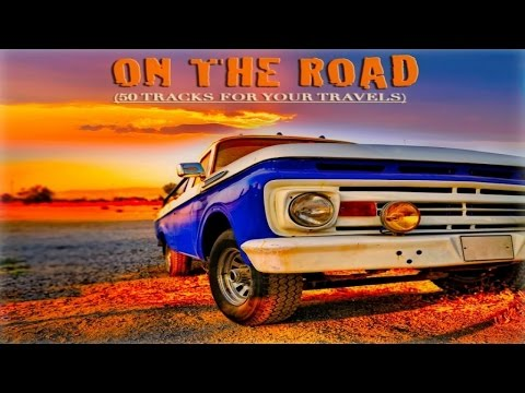 On the Road - 50 Tracks for your travels (Pop Music Playlist)