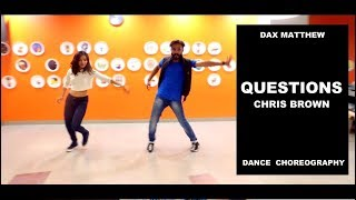 Chris Brown - Questions | Dance Choreography | Dax Matthew