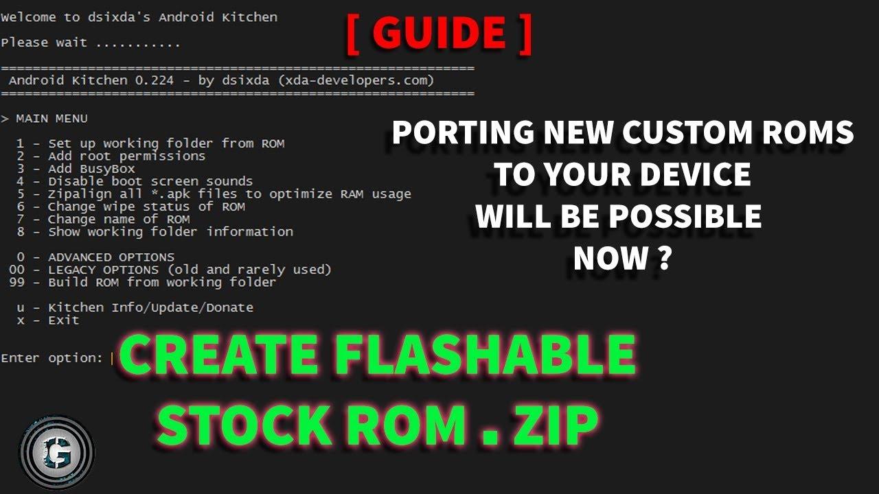 [ GUIDE ] MAKE FLASHABLE STOCK ROM FOR PORTING ROMS ( ANDROID CUSTOM ROM  DEVELOPMENT [ PORT] )