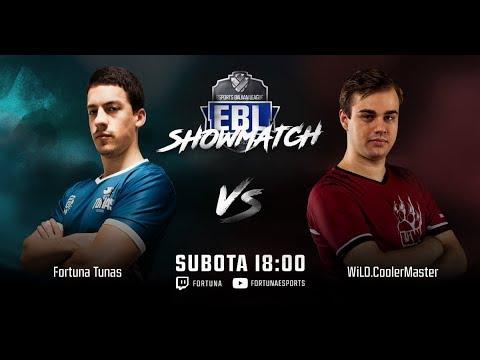 EBL Showmatch: Fortuna Tunas [SRB] vs WiLD.CoolerMaster [HUN]