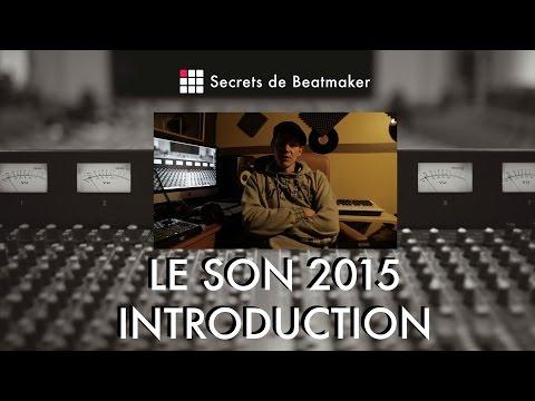 Tutoriel Beatmaker - Le Son 2015 (En Français)