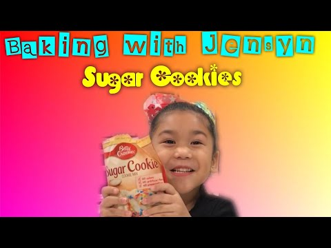 "Baking With Jensyn - ""Sugar Cookies"""
