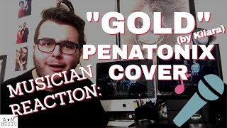 GOLD - PENTATONIX (Kiiara Cover)-(Musician Reaction)
