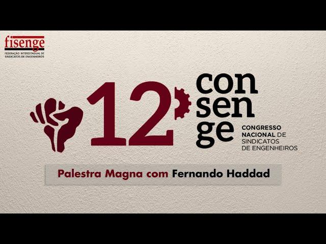 Palestra magna de Fernando Haddad no 12º Congresso Nacional de Sindicatos de Engenheiros