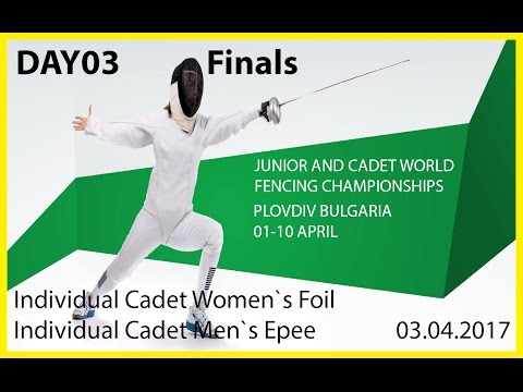 Day03 JUNIOR AND CADET WORLD FENCING CHAMPIONSHIPS - Finals