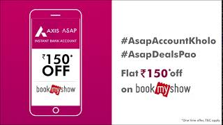 Axis ASAP | Flat Rs. 150 off on BookMyShow