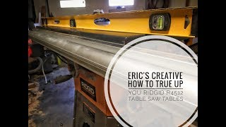 Eric's Creative: How To True Up Your Ridgid R4512 Tablesaw Table Surface