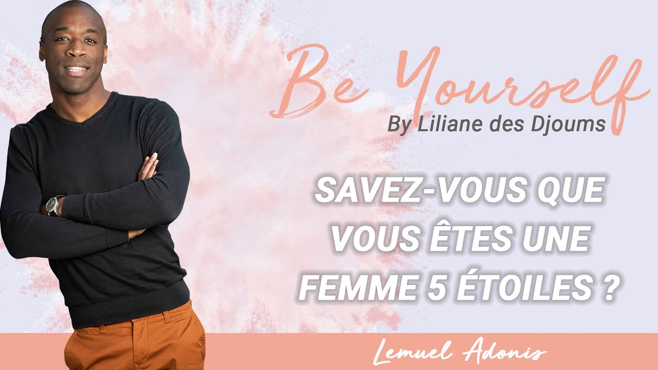 #5: A TOUTES  LES FEMMES 5 ÉTOILES? | CONVERSATION INTIME AVEC  LEMUEL ADONIS & LILIANE DES DJOUMS