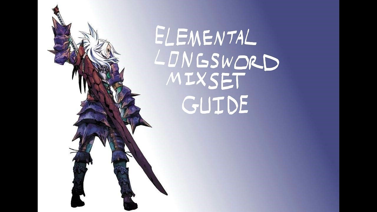 Mhw The Ultimate Elemental Longsword Mixset Guide No Need For
