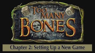 Gambar cover Too Many Bones - Chapter 2: Setting Up A New Game