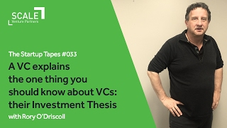 "A VC explains VC's ""Investment Thesis"" — The Startup Tapes #033"