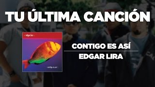 Edgar Lira - Tu última canción