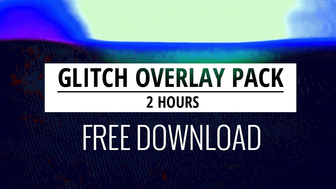 Glitch Overlay Pack - 2 Hours Static TV Overlays - Free Download