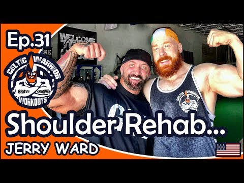 Ep.31 Jerry Ward Shoulder Rehab Workout...